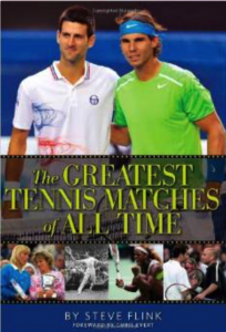 The Greates Tennis Matches of All Time, by Steve Flink